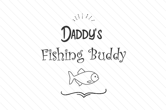 Download Free Daddy S Fishing Buddy Svg Cut File By Cut Cut Palooza Creative Fabrica for Cricut Explore, Silhouette and other cutting machines.