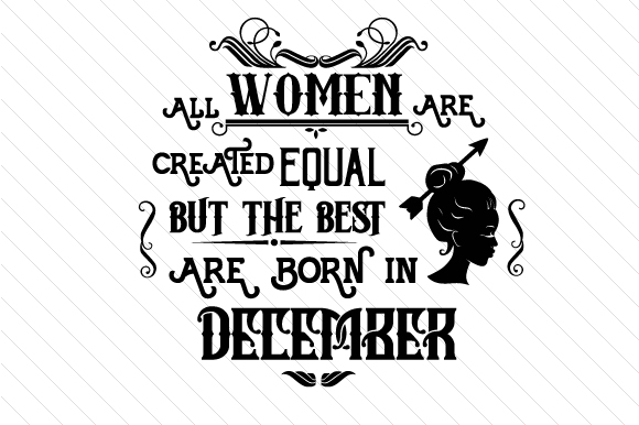 All Women Are Created Equal but the Best Are Born in Month Kits & Sets Craft Cut File By Creative Fabrica Crafts - Image 12