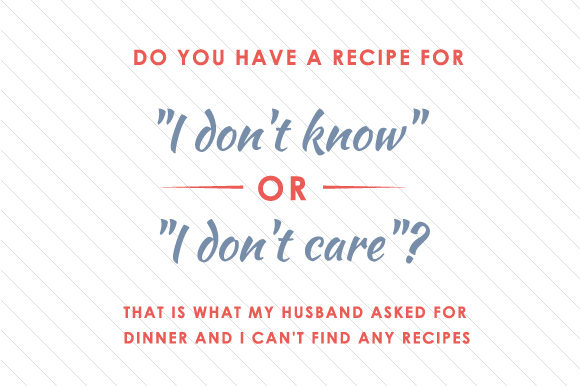 Download Free Do You Have A Recipe For I Don T Know Or I Don T Care Svg Cut for Cricut Explore, Silhouette and other cutting machines.