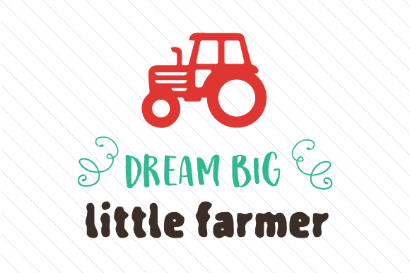 Download Free Dream Big Little Farmer Svg Cut File By Creative Fabrica Crafts for Cricut Explore, Silhouette and other cutting machines.