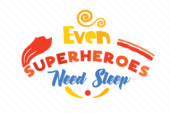 Even Superheroes Need Sleep Kids Craft Cut File By Creative Fabrica Crafts