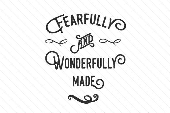 Fearfully and Wonderfully Made Religious Craft Cut File By Creative Fabrica Crafts - Image 1
