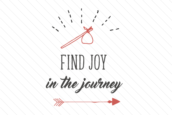 Download Free Find Joy In The Journey Svg Cut File By Creative Fabrica Crafts for Cricut Explore, Silhouette and other cutting machines.