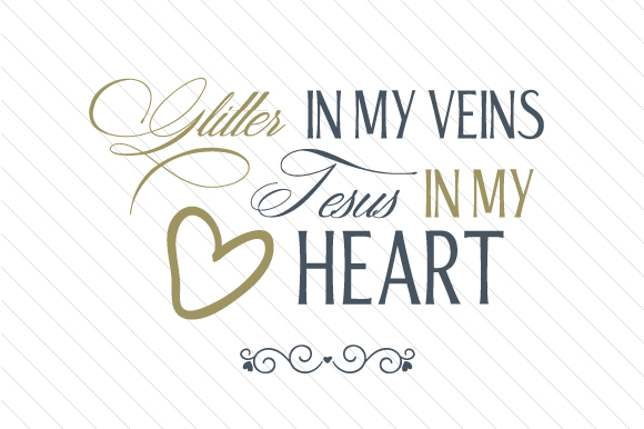 Glitter in My Veins, Jesus in My Heart Religious Craft Cut File By Creative Fabrica Crafts