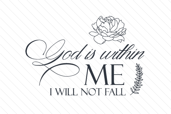God is Within Me, I Will Not Fall Religious Craft Cut File By Creative Fabrica Crafts