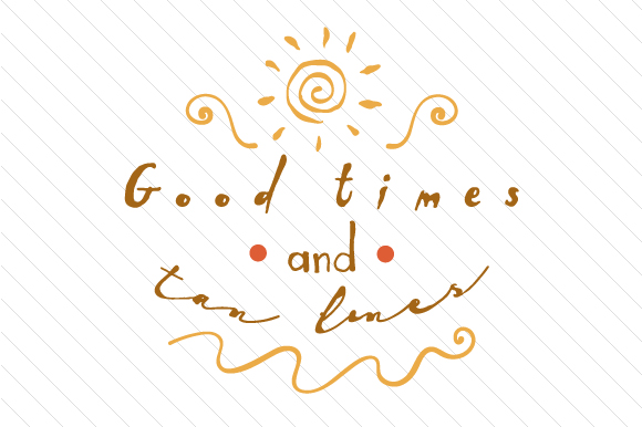 Good Times and Tan Lines Summer Craft Cut File By Creative Fabrica Crafts