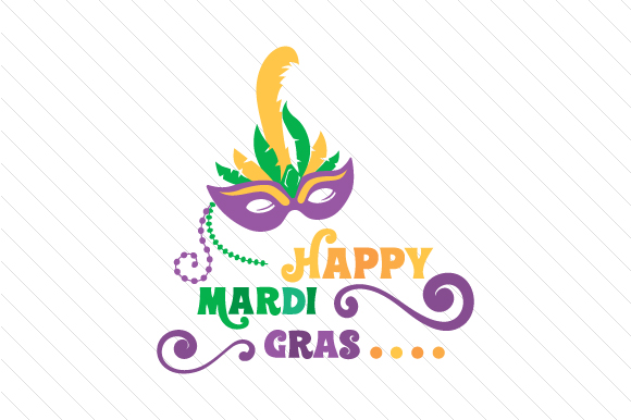 Download Free Happy Mardi Gras Svg Cut File By Creative Fabrica Crafts for Cricut Explore, Silhouette and other cutting machines.