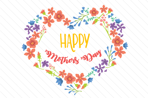 Download Free Happy Mothers Day Svg Cut File By Creative Fabrica Crafts for Cricut Explore, Silhouette and other cutting machines.