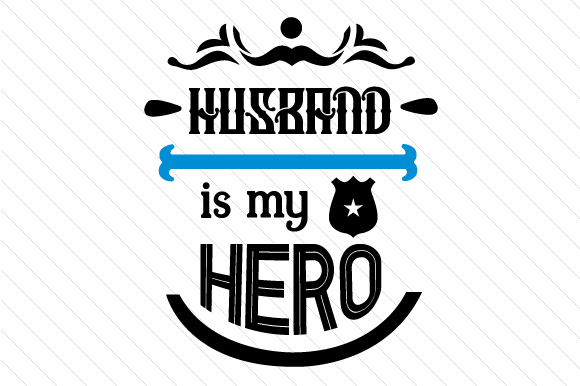 Download Free Husband Is My Hero Svg Cut File By Creative Fabrica Crafts for Cricut Explore, Silhouette and other cutting machines.