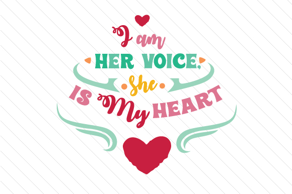 I Am Her Voice She Is My Heart Svg Cut File By Creative Fabrica