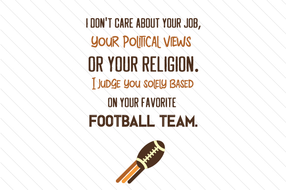 I Don't Care About Your Job, Your Political Views or Your Religion Sport Plotterdatei von Cut Cut Palooza