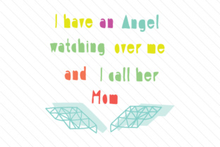 i-have-an-angel-watching-over-me-and-i-call-her-mom