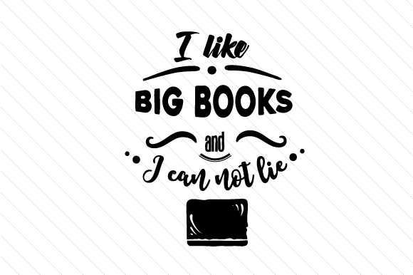 Download Free I Like Big Books And I Can Not Lie Svg Cut File By Creative for Cricut Explore, Silhouette and other cutting machines.