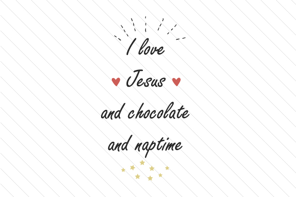 Download Free I Love Jesus And Chocolate And Naptime Svg Cut File By Creative for Cricut Explore, Silhouette and other cutting machines.