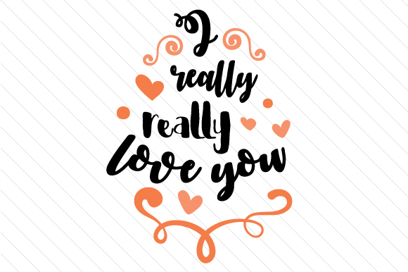 I Really Really Love You Love Craft Cut File By Creative Fabrica Crafts - Image 1