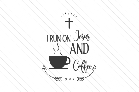 Download Free I Run On Jesus And Coffee Svg Cut File By Creative Fabrica for Cricut Explore, Silhouette and other cutting machines.