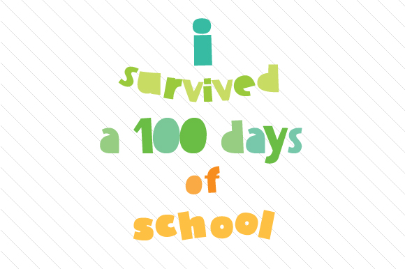 I Survived a 100 Days of School School & Teachers Craft Cut File By Creative Fabrica Crafts