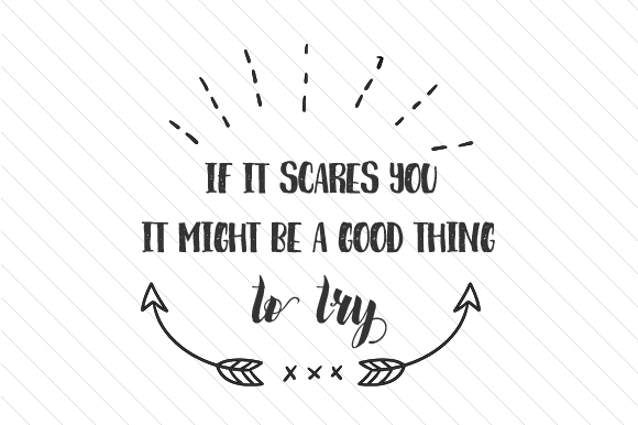 If It Scares You, It Might Be a Good Thing to Try Motivational Craft Cut File By Creative Fabrica Crafts - Image 1