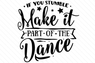 if-you-stumble-make-it-part-of-the-dance