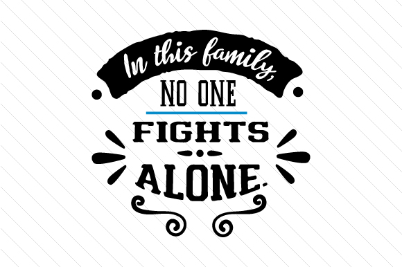In This Family No One Fights Alone Fire & Police Craft Cut File By Creative Fabrica Crafts