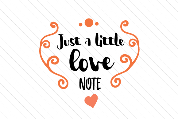 Just A Little Love Note Svg Cut File By Creative Fabrica