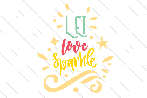 Let Love Sparkle Love Craft Cut File By Creative Fabrica Crafts