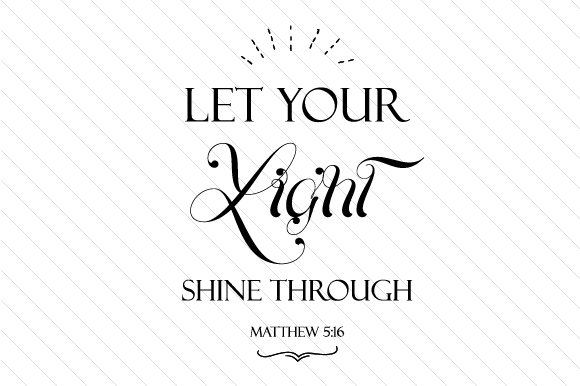 Let Your Light Shine Through - Matthew 5:16 Religious Craft Cut File By Creative Fabrica Crafts