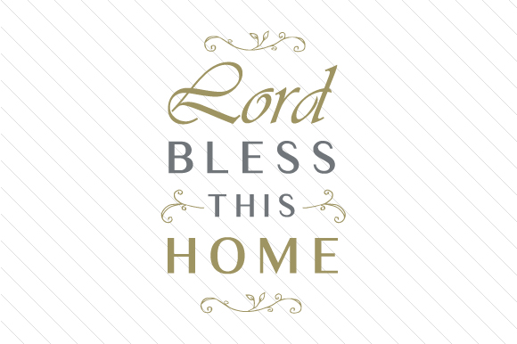 Download Free Lord Bless This Home Svg Cut File By Creative Fabrica Crafts for Cricut Explore, Silhouette and other cutting machines.