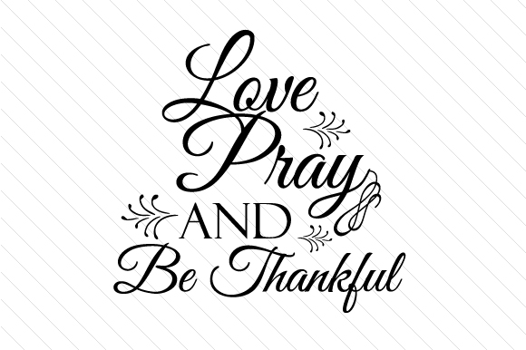 Love Pray and Be Thankful Religious Craft Cut File By Creative Fabrica Crafts