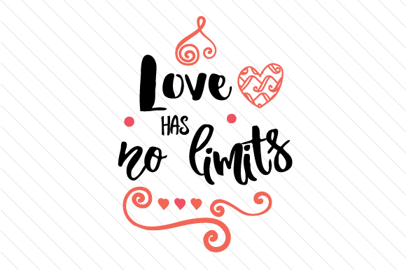 Love Has No Limits Love Craft Cut File By Creative Fabrica Crafts
