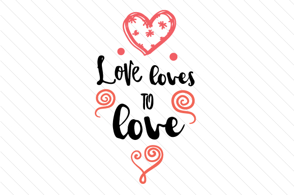 Love Loves to Love Love Craft Cut File By Creative Fabrica Crafts