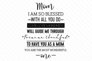 mom-i-am-so-blessed-with-all-you-do-your-love-and-kindness-will-guide-me-through