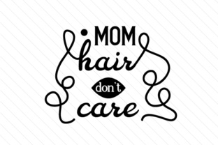mom-hair-dont-care