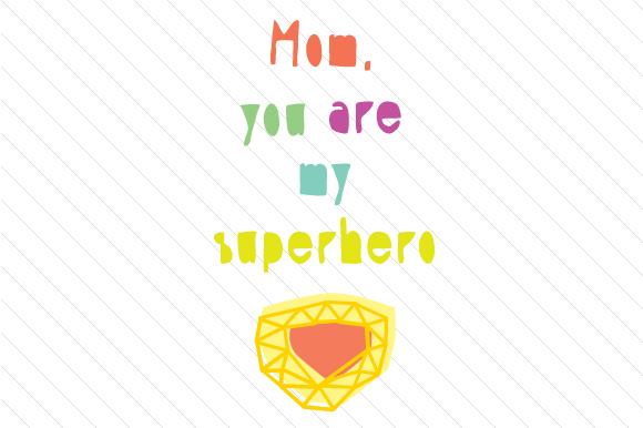 Mom You Are My Superhero Svg Cut File By Creative Fabrica Crafts