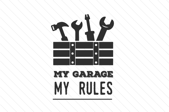 My Garage My Rules Svg Cut File By Creative Fabrica