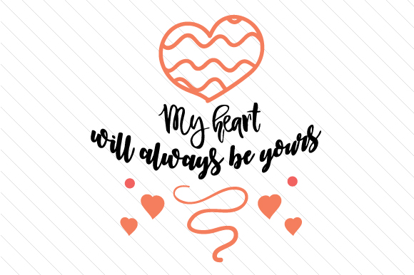 Download Free My Heart Will Always Be Yours Svg Cut File By Creative Fabrica SVG Cut Files