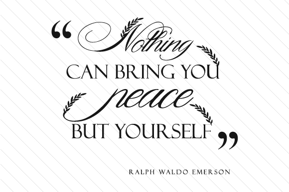 Nothing Can Bring You Peace but Yourself Quotes Craft Cut File By Cut Cut Palooza
