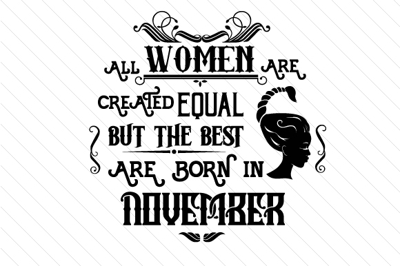 All Women Are Created Equal but the Best Are Born in Month Kits & Sets Craft Cut File By Creative Fabrica Crafts - Image 11