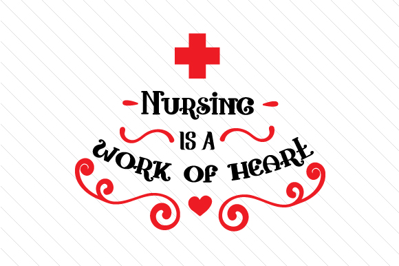 Nursing Is A Work Of Heart Svg Cut File By Creative Fabrica