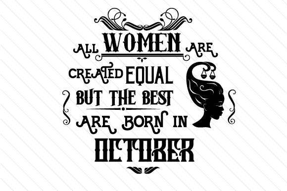 All Women Are Created Equal but the Best Are Born in Month Kits & Sets Craft Cut File By Creative Fabrica Crafts - Image 10