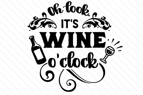 Oh Look, It's Wine O'clock Craft Design By Creative Fabrica Freebies Image 1