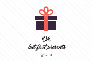 ok-but-first-presents