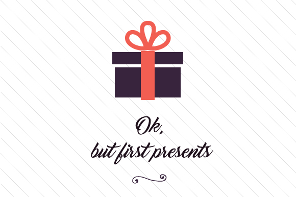 Ok, but First Presents Birthday Craft Cut File By Cut Cut Palooza