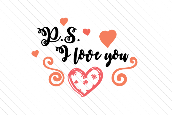 Download Free P S I Love You Svg Cut File By Creative Fabrica Crafts for Cricut Explore, Silhouette and other cutting machines.
