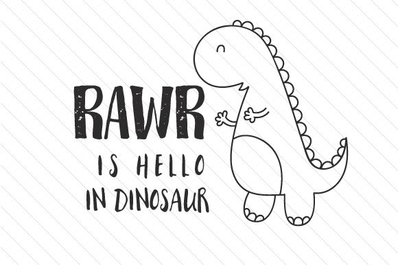 RAWR is Hello in Dinosaur Dinosaurs Craft Cut File By Cut Cut Palooza