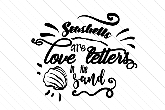 Download Free Seashells Are Love Letters In The Sand Svg Cut File By Creative for Cricut Explore, Silhouette and other cutting machines.