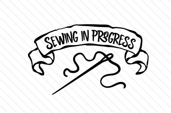 Sewing in Progress Plotterdesign von Creative Fabrica Freebies