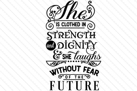 She is Clothed in Strength and Dignity & She Laughs Without Fear of the Future Religious Craft Cut File By Creative Fabrica Crafts