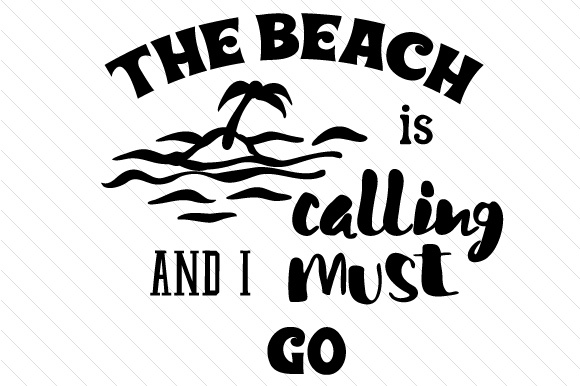 The Beach is Calling and I Must Go Sommer Plotterdatei von Cut Cut Palooza
