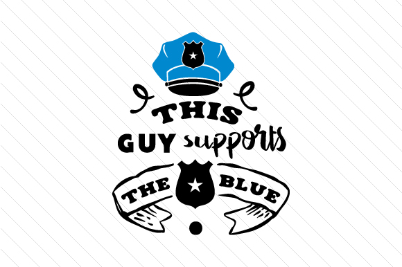 This Guy Supports the Blue Fire & Police Craft Cut File By Creative Fabrica Crafts
